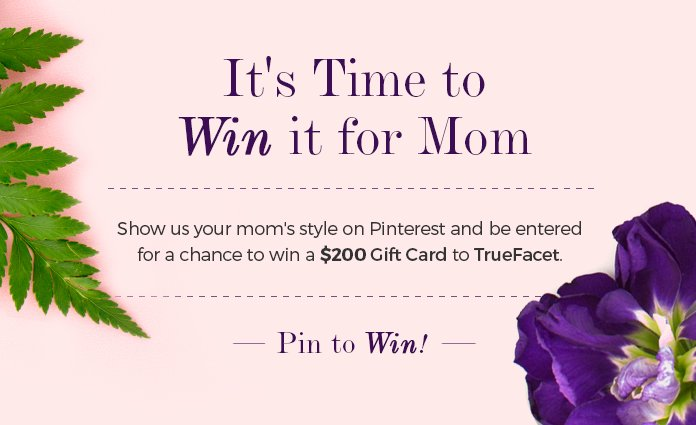 TrueFacet Mother's Day Pinterest Contest